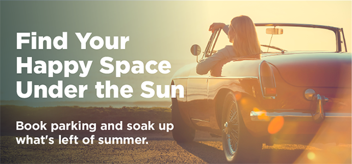 Find Your Happy Space Under the Sun. Book parking and soak up what's left of summer.