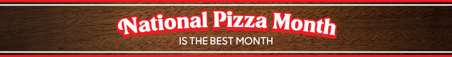 It's National Pizza Month!