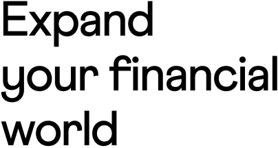 Expand your financial world