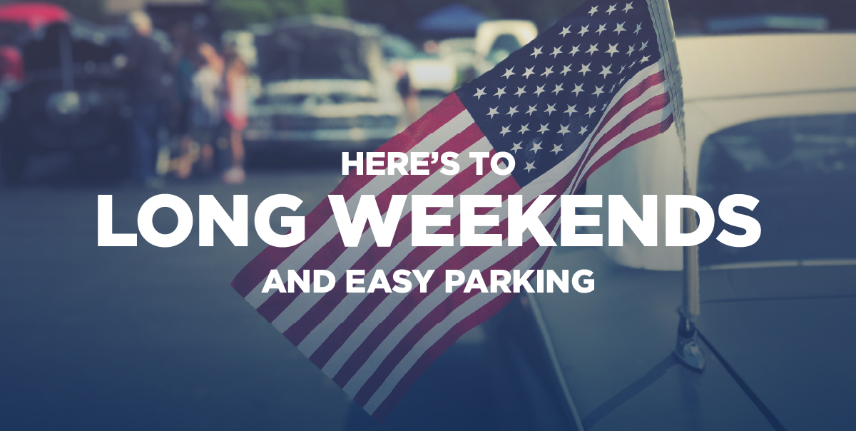 Here's To Long Weekends and Easy Parking