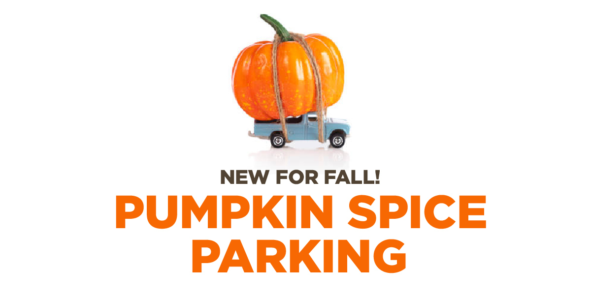 New for Fall! Pumpkin Spice Parking